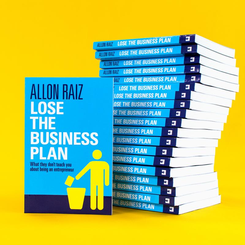 Lose The Business Plan by Allon Raiz