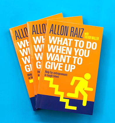 What To Do When You Want To Give Up By Allon Raiz